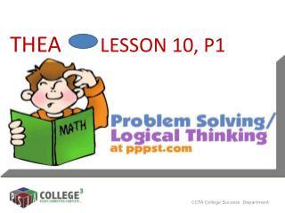 THEA         LESSON 10, P1