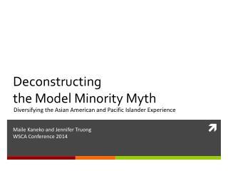 Deconstructing  the  Model Minority Myth