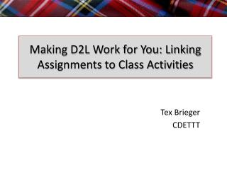 Making D2L Work for You: Linking Assignments to Class Activities