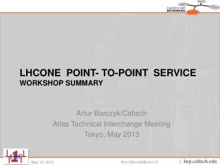 LHCONE  Point- to-Point  service WORKSHOP  SUMMARY