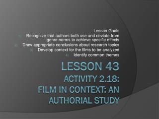 Lesson 43 Activity 2.18: Film in context: An authorial Study