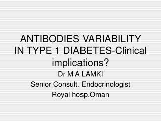 ANTIBODIES VARIABILITY IN TYPE 1 DIABETES-Clinical implications