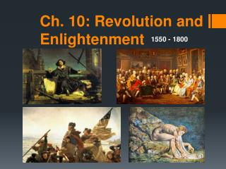 Ch. 10: Revolution and Enlightenment