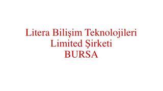 LiteraBilişimTeknolojileri Limited Şirketi BURSA