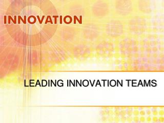LEADING INNOVATION TEAMS