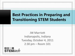 Best Practices in Preparing and Transitioning STEM Students