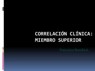 Correlación Clínica: Miembro Superior