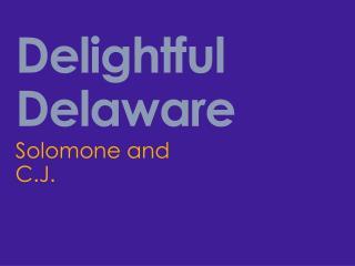 Delightful Delaware