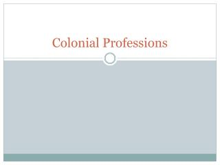 Colonial Professions