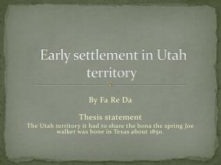 Early settlement in  Utah  territory
