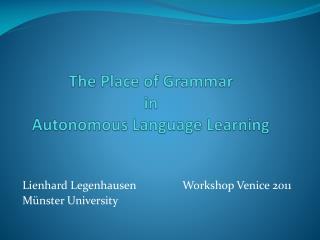 The Place  of Grammar in  Autonomous  Language Learning