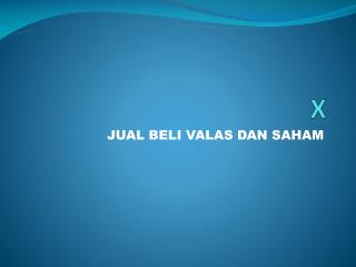JUAL BELI VALAS DAN SAHAM