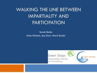 Walking the line between impartiality and participation