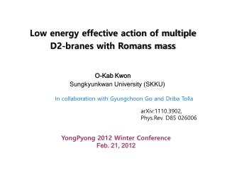 Low energy effective action of multiple  D2-branes with Romans mass O- Kab  Kwon