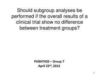 PUBH7420 – Group 7 April 23 rd , 2012