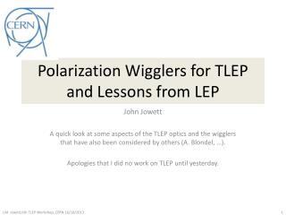 Polarization Wigglers for TLEP and Lessons from LEP