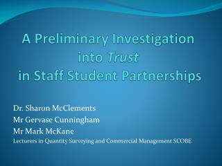 A Preliminary Investigation into  Trust  in Staff Student Partnerships