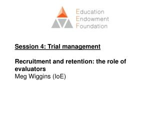 Recruitment and Retention: the evaluator's role