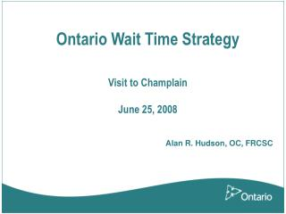 Ontario Wait Time Strategy   Visit to Champlain  June 25, 2008