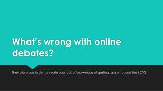 What's wrong with online debates?