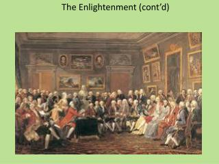 The Enlightenment (cont'd)