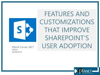 Features and Customizations that Improve SharePoint's User Adoption