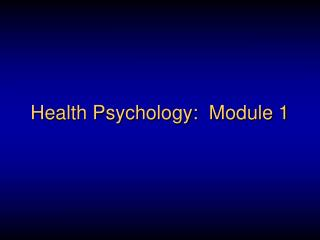 Health Psychology:  Module 1