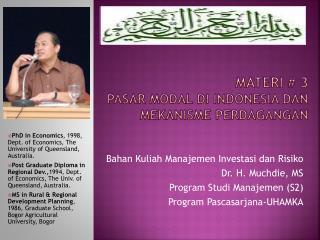 MATERI # 3 PASAR MODAL DI INDONESIA DAN  MEKANISME PERDAGANGAN