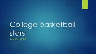 College basketball stars