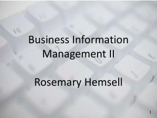 Business Information Management II Rosemary  Hemsell