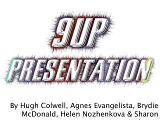 By Hugh Colwell, Agnes Evangelista, Brydie McDonald, Helen Nozhenkova & Sharon Pinhasov