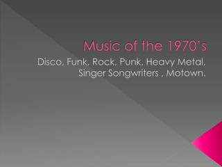 Music of the 1970�s