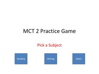 MCT 2 Practice Game