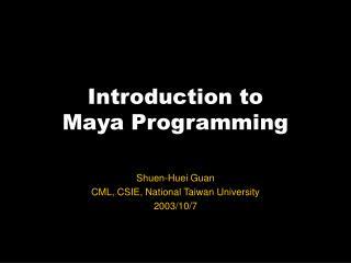 Introduction to  Maya Programming