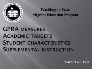 GPRA measures Academic targets Student characteristics Supplemental instruction