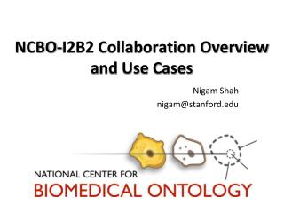 NCBO-I2B2 Collaboration Overview and Use Cases