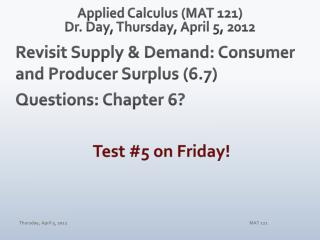 Applied Calculus (MAT 121) Dr. Day,  Thur sday , April  5,  2012