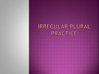 Irregular Plural  Practice