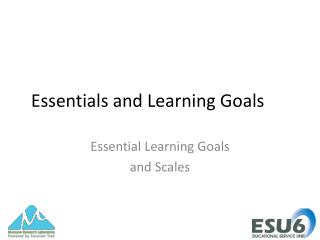 Essentials and Learning Goals