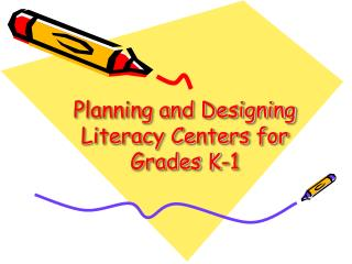 Planning and Designing Literacy Centers for Grades K-1