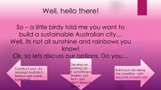 Build your city along the coastline – Lets become a tourist city!