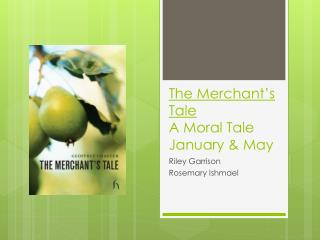The Merchant's Tale A Moral Tale January & May