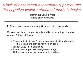 A lack of assets can exacerbate & perpetuate the negative welfare effects of marital shocks