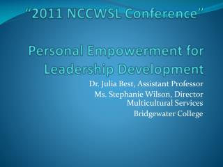 """2011 NCCWSL Conference"" Personal Empowerment for Leadership Development"