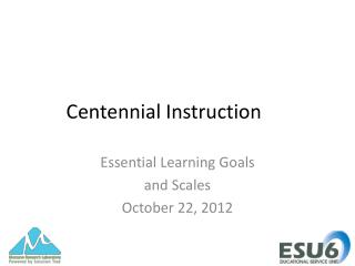 Centennial Instruction