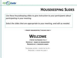 Housekeeping Slides