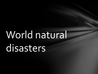 World natural disasters