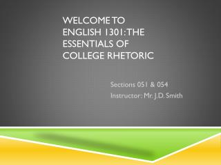 Welcome to English 1301: The essentials of College Rhetoric