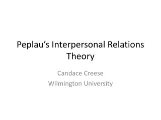 Peplau s Interpersonal Relations Theory