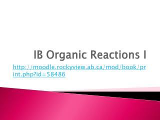IB Organic Reactions I